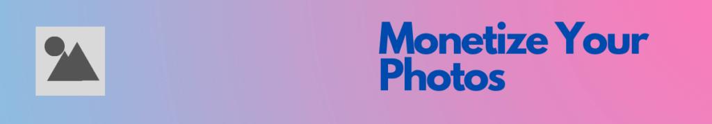 Monetize photos online business